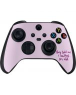 They Told Me I Couldnt So I Did Xbox Series X Controller Skin