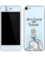 Cinderella Have Courage and Be Kind Apple iPod Skin