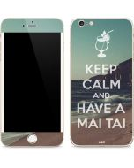 Keep Calm and Have A Mai Tai iPhone 6/6s Plus Skin