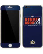 Denver Broncos Super Bowl 50 Champions Bold iPhone 6/6s Skin