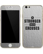 Be Stronger Than Your Excuses iPhone 6/6s Skin