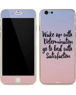 Wake Up With Determination iPhone 6/6s Skin