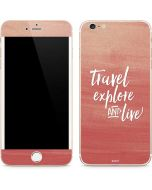 Travel Explore and Live iPhone 6/6s Plus Skin