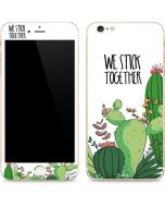 We Stick Together iPhone 6/6s Plus Skin