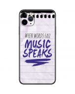 When Words Fail Music Speaks iPhone 11 Pro Max Skin